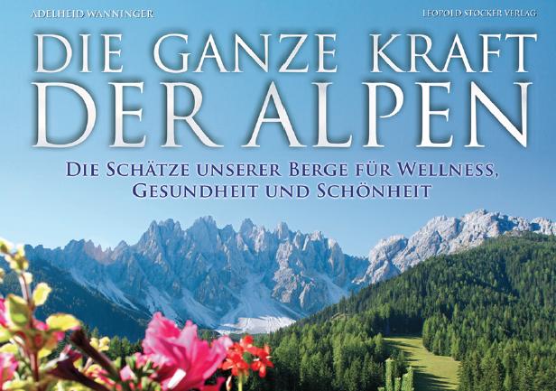 Die ganze Kraft der Alpen steck im aktuellen Buch von Adelheid Wanninger